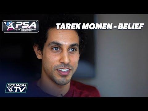 Squash: Tarek Momen - Belief