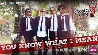 You Know What I Mean Video Song Rock On 2 Farhan Akhtar