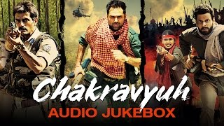 Chakravyuh - Jukebox (Full Songs)