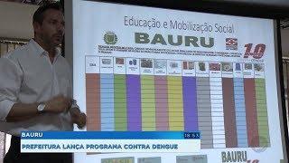 Com risco de epidemia, Bauru lança programa de enfrentamento à dengue
