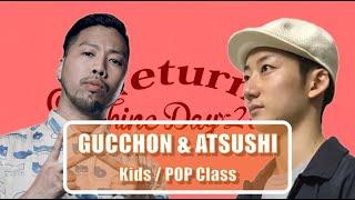 Gucchon & Atsushi Kids / POP Class – Return Sunshine Day ~DAY1~2部1番