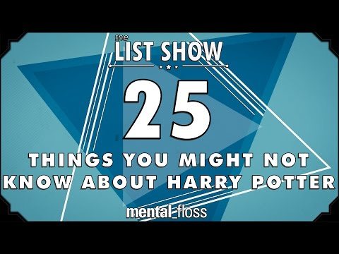 25 Things You Might Not Know about Harry Potter – mental_floss List Show (Ep. 230)