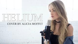 Video Sia - Helium | Fifty Shades Darker ( Cover by Alicia Moffet ) MP3, 3GP, MP4, WEBM, AVI, FLV Maret 2018