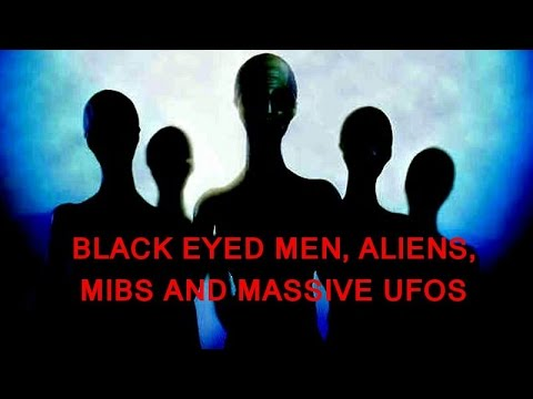 'Black Eyed Men, Aliens, MIBs and Massive UFOs' | Paranormal Stories
