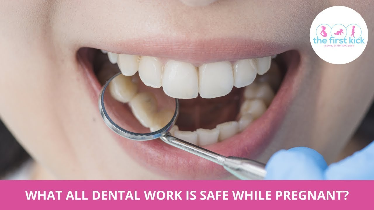 What all dental treatment is safe while pregnant?