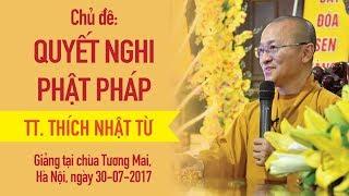 Quyết nghi Phật pháp - TT. Thích Nhật Từ