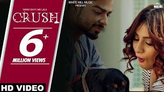 Crush (Full Song) | Tanny DH Ft. Mr. Lala | Latest Punjabi Songs | White Hill Music Video
