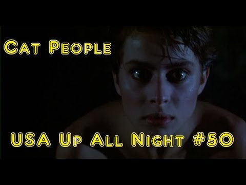 Up All Night Review #50: Cat People