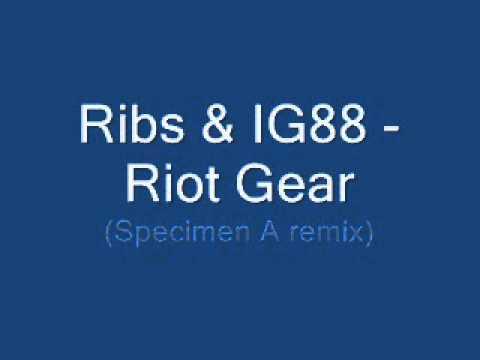 RIBS & IG88 - Riot Gear (Specimen A Remix)