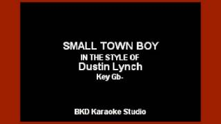 Small Town Boy (In The Style of Dustin Lynch) (Karaoke with Lyrics) Mp3