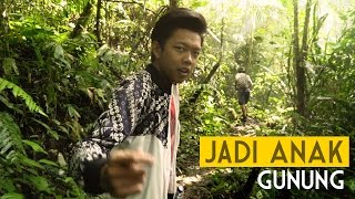 Video JADI ANAK GUNUNG MP3, 3GP, MP4, WEBM, AVI, FLV Desember 2017