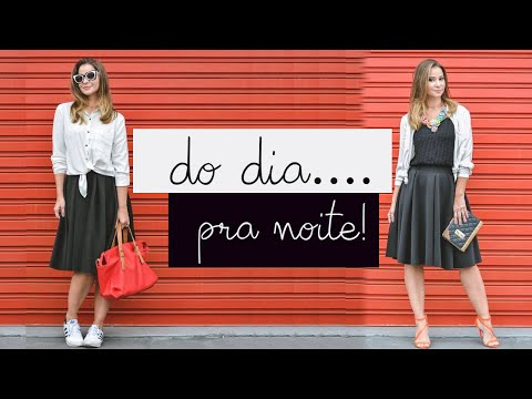 Como transformar o Look do Dia em Look da Noite
