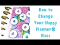 How to Change Your Happy Planner® Discs
