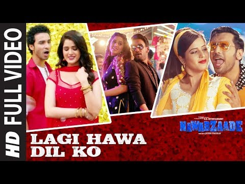 Lagi Hawa Dil Ko Full Video Song | NAWABZAADE