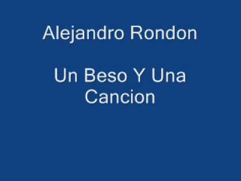 Un Beso Y Una Cancion