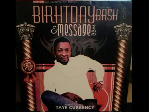 TAYE CURRENCY - KODOGBA (TRACK 2) NEW ALBUM BIRTHDAY BASH & MESSAGE