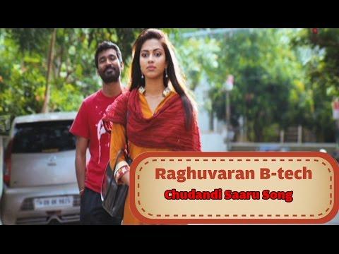 Raghuvaran B-tech Song : Chudandi Saaru