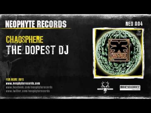 Chaosphere - The Dopest DJ