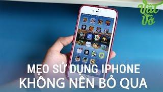 Vật Vờ 5 mẹo vặt trên iPhone mà bạn không nên b...