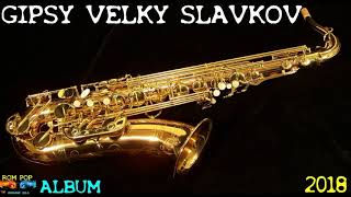 Download Lagu GIPSY VELKY SLAVKOV SAX 2018 CELY ALBUM Mp3