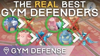 THE *ACTUAL* BEST GYM DEFENDERS IN POKÉMON GO by Trainer Tips