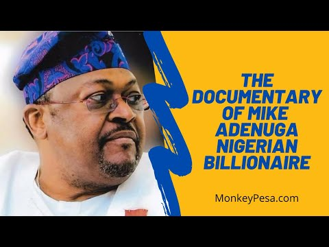 The Documentary of Mike Adenuga, Nigeria's second richest man