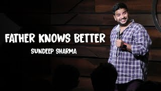 Sundeep Sharma Stand-up -Father Knows Better
