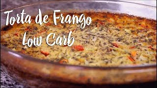 Experimente - Torta de Frango Low Carb