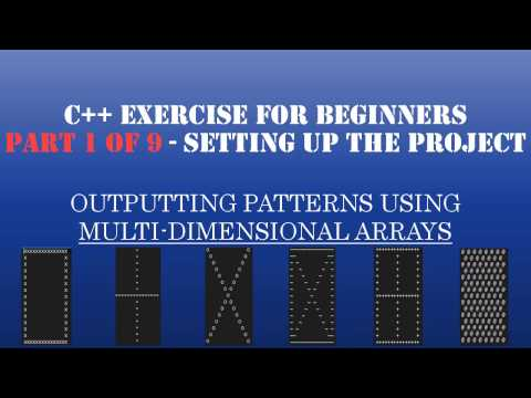 C++ Learn To Program – C++ Multidimensional Arrays & Loops to Create Patterns – Pt1: Setting Up Project