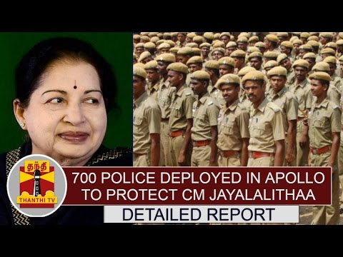 DETAILED-REPORT-700-Police-Deployed-in-Apollo-Hospital-to-Protect-CM-Jayalalithaa-Thanthi-TV