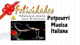 POTPOURRI MUSICA ITALIANA