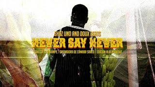 SHAZUNO & DOUX BEATS – «Never say never» (Scratch TiTo JuanPe)