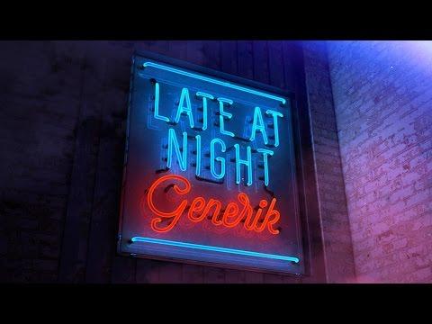 GENERIK - Late at Night [Radio Edit]