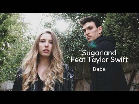 Sugarland - Babe Feat Taylor Swift (Cover)