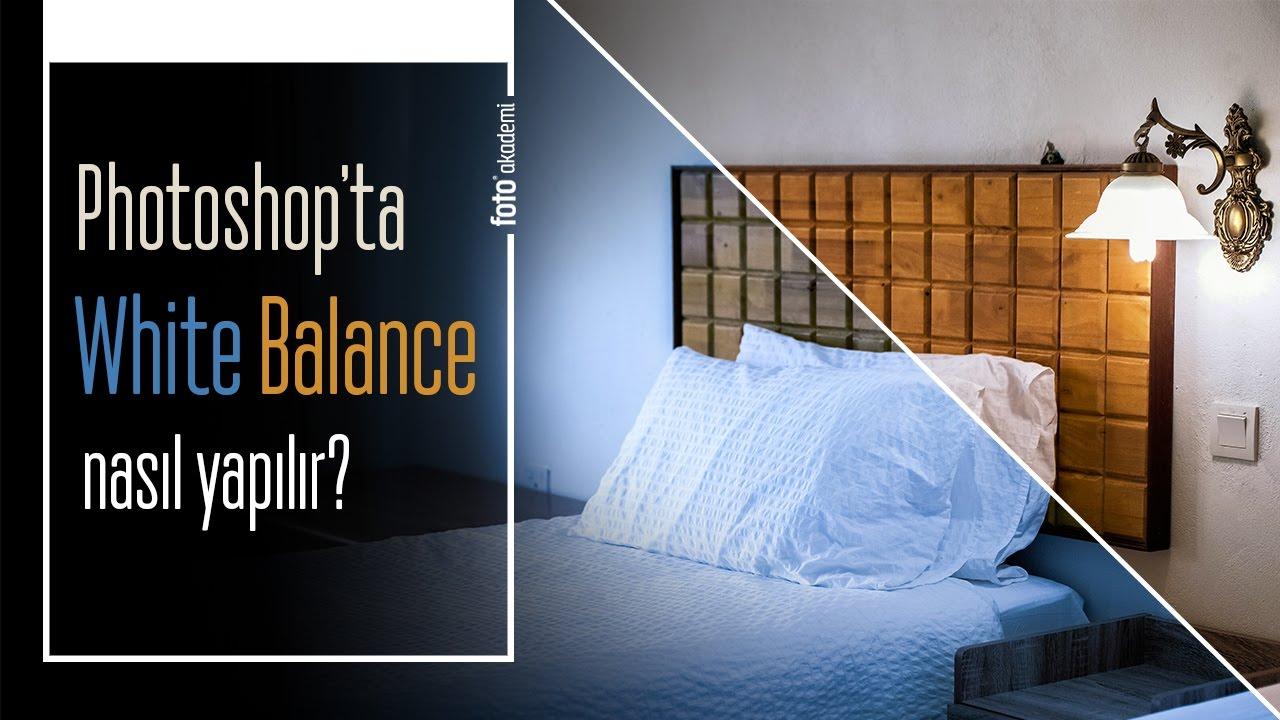 Photoshop 'ta White Balance Ayarının Kolay Yolu! (Beyaz Dengesi)