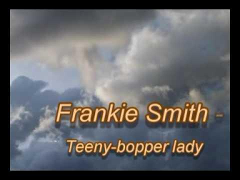Frankie Smith - Teeny bopper lady