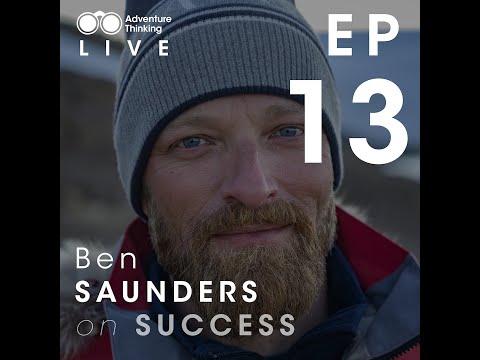 Adventure Thinking Ep 13: Ben Saunders on SUCCESS