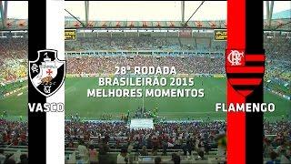 Melhores Momentos - Vasco 2 x 1 Flamengo - Brasileirão - 27/09/2015