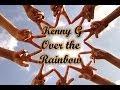 Kenny G - Over the Rainbow - YouTube