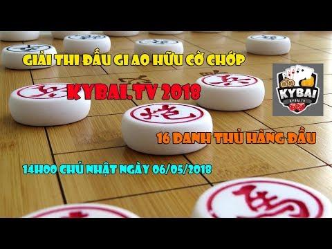 TTTT giải thi đấu giao hữu 16 danh thủ cờ chớp KYBAI 2018 (ngày 06/05/2018)