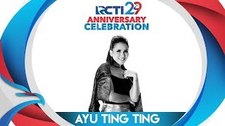"RCTI 29 : ANNIVERSARY CELEBRATION – Ayu Ting Ting ""Kamu Kamu Kamu"" [23 Agustus 2018]"