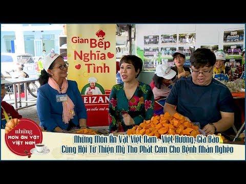 Những Món Ăn Vặt Việt Nam- Việt Hương, Gia Bảo Cùng Hội Từ Thiện Mỹ Tho Phát Cơm Cho Bệnh Nhân Nghèo - Thời lượng: 30 phút.