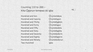 Counting or Numbers in Yoruba. Yoruba pronunciation for - 1,2,3,4,5,6,7,8,9,10,11,12,13,14, 15,16,17,18,19,20, 30,40,50,60,70,80 ...