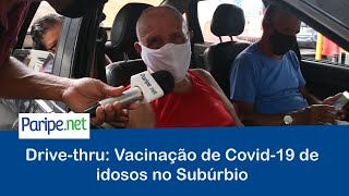 Drive-thru: Vacinação de Covid-19 de idosos no Subúrbio