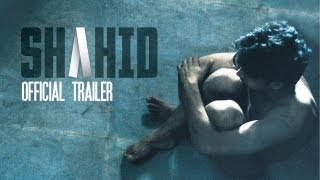 Shahid - Official Trailer