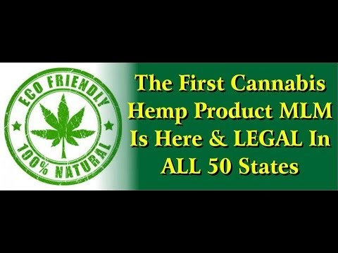 First EVER Cannabis Home Business Opportunity 100% Legal Hemp Oil plus more MLM Legal in 50 States