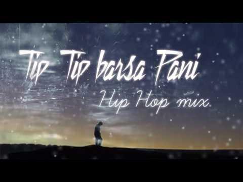 Tip Tip barsa pani Hip Hop mix | akshay the A | HQ mp3 Download link in Description
