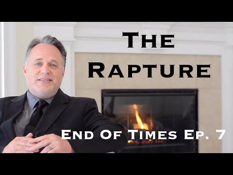 End Of Times Ep. 7 : The Rapture