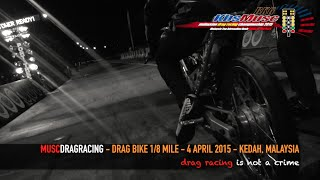 Kulim Malaysia  city pictures gallery : MUSC Drag Racing @ Kulim, Malaysia - Drag Bike 1/8 Mile - 4 April 2015