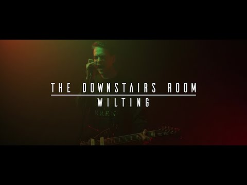 The Downstairs Room - Wilting (OFFICIAL MUSIC VIDEO)